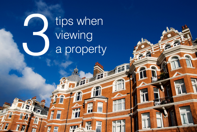 3 tips when viewing a property