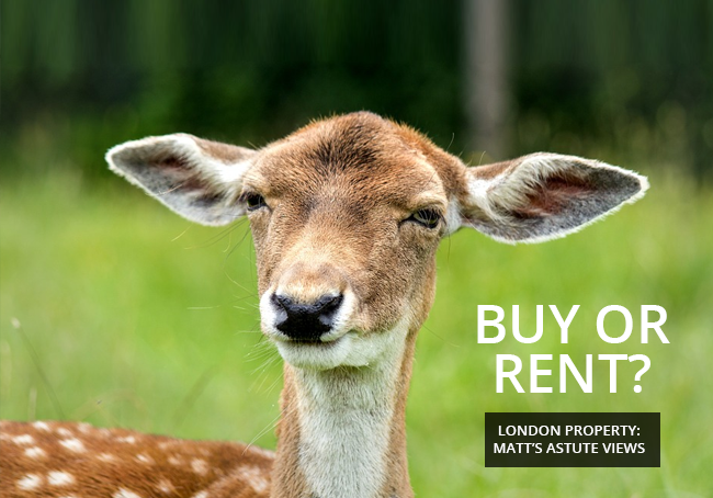 Buy or Rent? Matt's views on renting in London